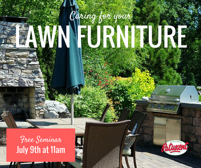 Caring for Your Lawn Furniture - a free seminar from Patuxent Nursery