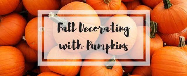 Fall Decorating with Pumpkins