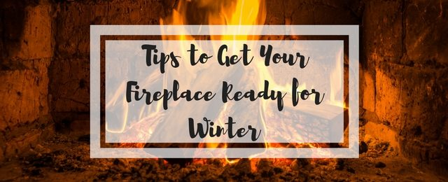 6 Tips to Get Your Fireplace Ready for Winter