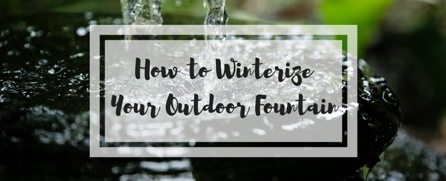 How to Winterize Your Outdoor Fountain