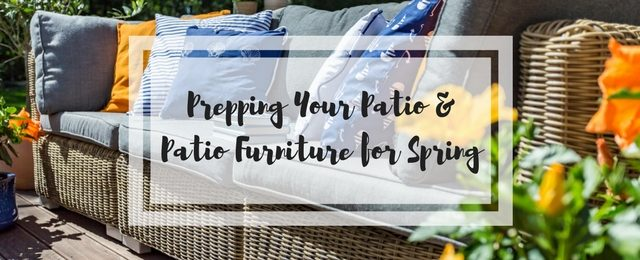 Prepping Your Patio and Patio Furniture for Spring