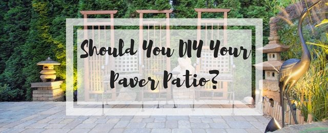 Should You DIY Your Paver Patio?