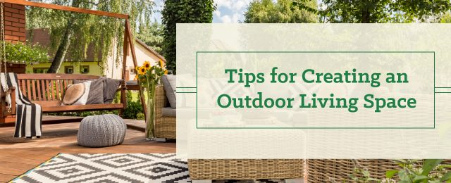 Tips for Creating an Outdoor Living Space