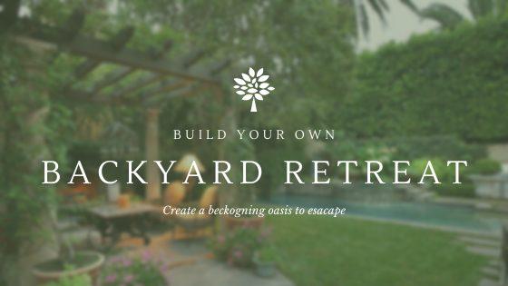 Build Your Own Backyard Retreat